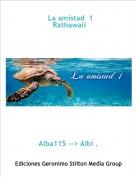 Alba115 --> Albi . - La amistad  1 Rathawaii