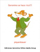 piquenbauer - Geronimo se hace rico!!!