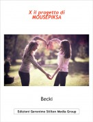Becki - X il progetto diMOUSEPIKSA