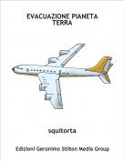 squitorta - EVACUAZIONE PIANETA TERRA