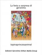 topinaprincessanimal - La festa a sorpresa di geronimo