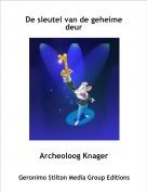 Archeoloog Knager - De sleutel van de geheime deur