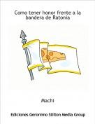 Machi - Como tener honor frente a la bandera de Ratonia