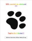 Topilia Sorridente!!! - SOS: cuccioli da adottare! (1)