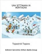 Topastrid Topano - UNA SETTIMANA IN MONTAGNA