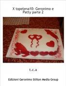 t.c.a - X topelena10: Geronimo e Patty parte 2