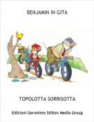 TOPOLOTTA SORRISOTTA - BENJAMIN IN GITA