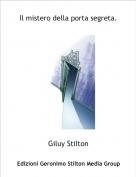 Giluy Stilton - Il mistero della porta segreta.