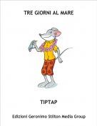 TIPTAP - TRE GIORNI AL MARE
