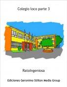 RatoIngeniosa - Colegio loco parte 3