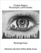 RatoIngeniosa - Ciudad MagicaPersonajes confirmados