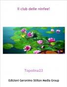 Topolina23 - Il club delle ninfee!