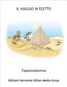 TopolinaAnnina - IL VIAGGIO IN EGITTO