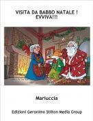 Mariuccia - VISITA DA BABBO NATALE ! EVVIVA!!!
