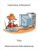Trilly - Il giornalino di Benjamin!