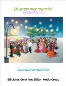 Lauralaratitadulce - Un grupo muy especial:Presentación