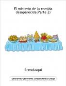 Brendusqui - El misterio de la comida desaparecida(Parte 2)
