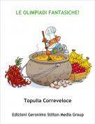 Topulia Correveloce - LE OLIMPIADI FANTASICHE!