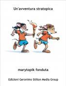 marytopik fonduta - Un'avventura stratopica