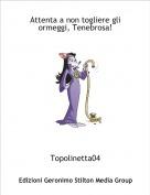 Topolinetta04 - Attenta a non togliere gli ormeggi, Tenebrosa!