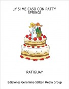 RATIGUAY - ¿Y SI ME CASO CON PATTY SPRING?