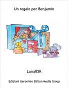 Luna05K - Un regalo per Benjamin
