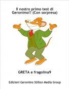 GRETA e fragolina9 - Il nostro primo test di Geronimo!! (Con sorpresa)