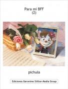 pichula - Para mi BFF(2)