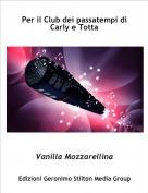 Vanilla Mozzarellina - Per il Club dei passatempi diCarly e Totta