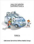 TERESA - UNA EXCURSIÓN SUPERRATONICA