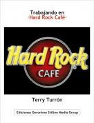 Terry Turrón - Trabajando en·Hard Rock Café·
