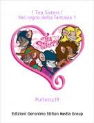 Puffetta39 - ! Tea Sisters ! Nel regno della fantasia 1