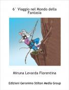 Miruna Levarda Florentina - 6° Viaggio nel Mondo della Fantasia