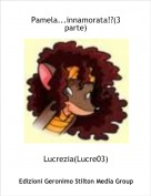 Lucrezia(Lucre03) - Pamela...innamorata!?(3 parte)
