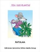 RATULAIA - TEA I SUS PLANTAS