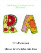 Terra Parmesano - Los Ratoncitos Aventureros( Resumen )