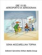 SONIA MOZZARELLINA TOPINA - ORE 10.00:AEREOPORTO DI AEREOGRANA