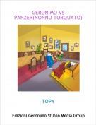 TOPY - GERONIMO VS PANZER(NONNO TORQUATO)