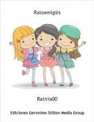 Ratiria00 - Ratoamig@s