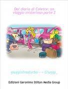 giuggiolinafurba---> G!uggy_ - Dal diario di Colette: un viaggio misterioso parte 2