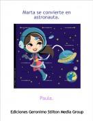 Paula. - Marta se convierte en astronauta.