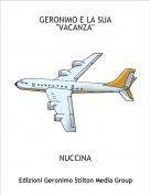 "NUCCINA - GERONIMO E LA SUA ""VACANZA"""