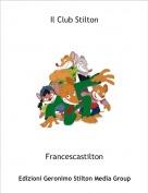 Francescastilton - Il Club Stilton