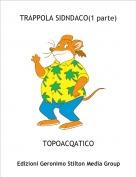 TOPOACQATICO - TRAPPOLA SIDNDACO(1 parte)