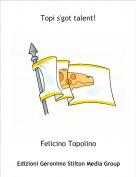Felicino Topolino - Topi s'got talent!