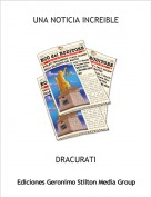 DRACURATI - UNA NOTICIA INCREIBLE