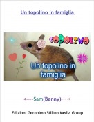 <----Sam(Benny)----> - Un topolino in famiglia