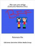 Ratonaza Bia - Mas que una amiga(Concurso Ratonia Chic)