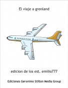 edicion de los est. emilio777 - El viaje a grenland