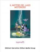 topina95 - IL MISTERO DEL LAGO MISTERIOSO